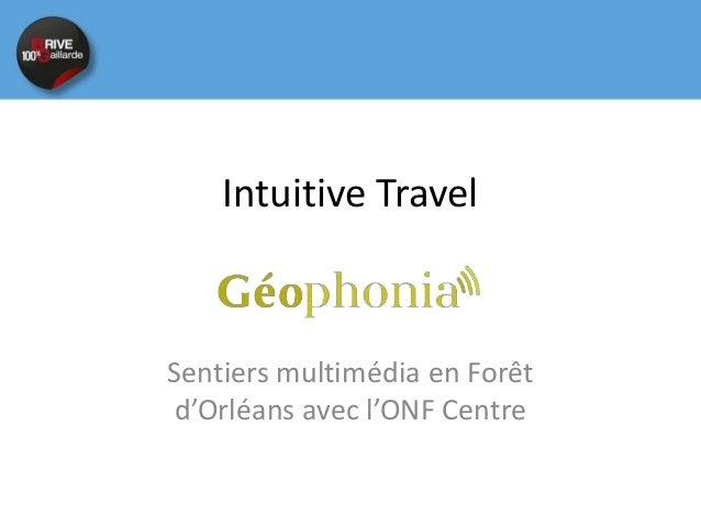 Intuitive TravelSentiers multimédia en Forêtd'Orléans avec l'ONF Centre