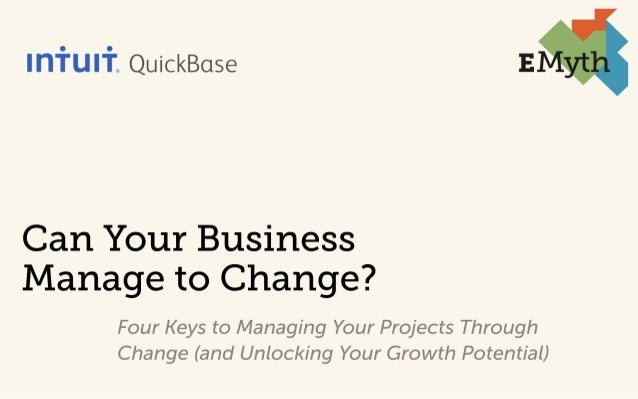 Can Your Business Manage to Change? - 4 keys to managing your projects & people through change - Presented by EMyth