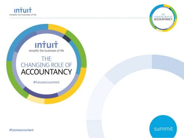 Findings from Intuit's 'The Changing Role of Accountancy' study  Includes feedback from 100 accountancy firms and 200 SMB...