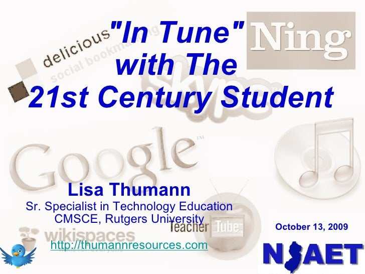 """In Tune""  with The  21st Century Student Lisa Thumann Sr. Specialist in Technology Education CMSCE, Rutgers Uni..."