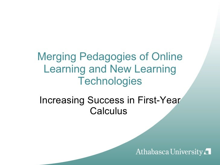 Merging Pedagogies of Online Learning and New Learning Technologies Increasing Success in First-Year Calculus