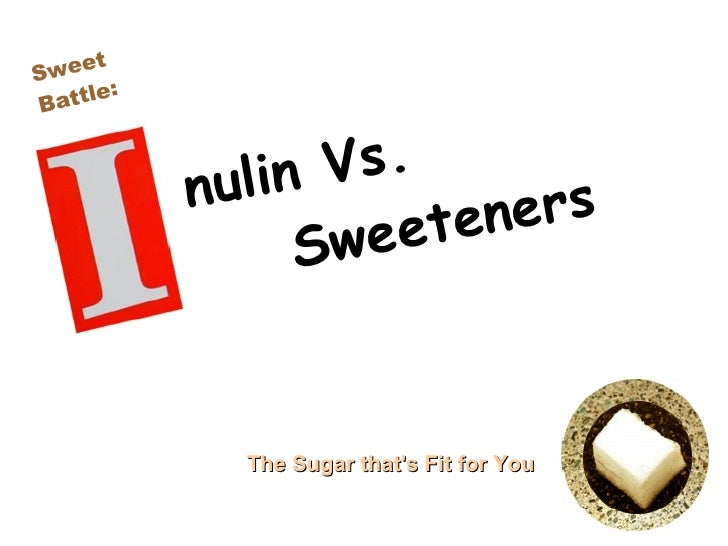 Inulin The Health Smart Sweetener
