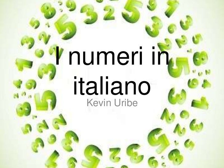 I numeri in  italiano    Kevin Uribe