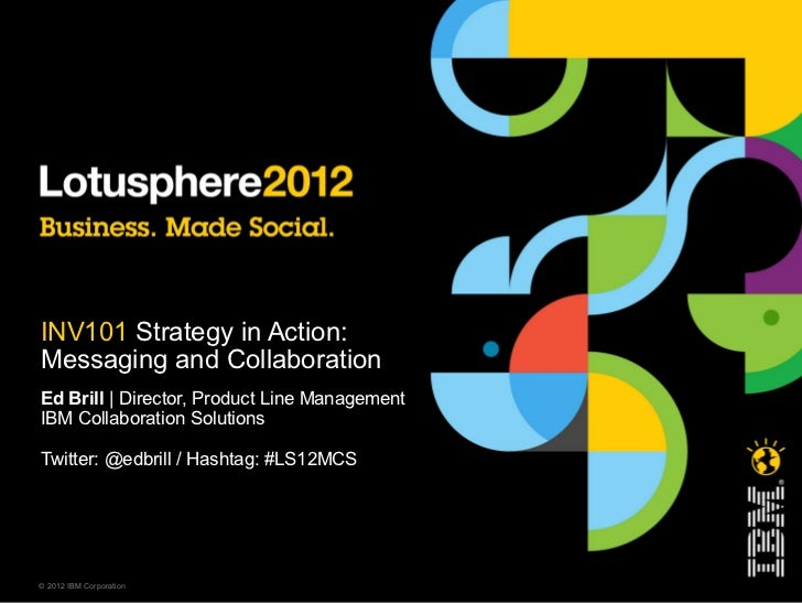 IBM - Lotusphere 2012: Messaging and Collaboration Strategy