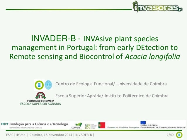 INVADER-B - INVAsive plant species  management in Portugal: from early DEtection to  Remote sensing and Biocontrol of Acac...