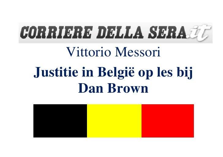Vittorio Messori Justitie in België op les bij         Dan Brown