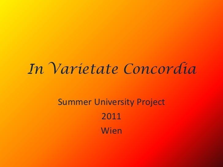 In Varietate Concordia<br />Summer University Project <br />2011<br />Wien<br />