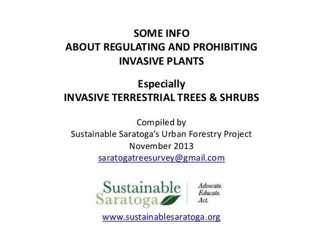 SOME INFO ABOUT REGULATING AND PROHIBITING INVASIVE PLANTS Especially INVASIVE TERRESTRIAL TREES & SHRUBS Compiled by Sust...