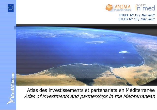 Atlas des investissements et partenariats en Méditerranée Atlas of investments and partnerships in the Mediterranean ETUDE...