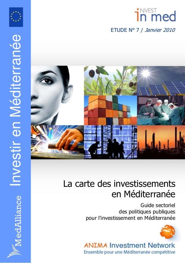 ETUDE N° 7 / Janvier 2010 La carte des investissements en Méditerranée Guide sectoriel des politiques publiques pour l'inv...