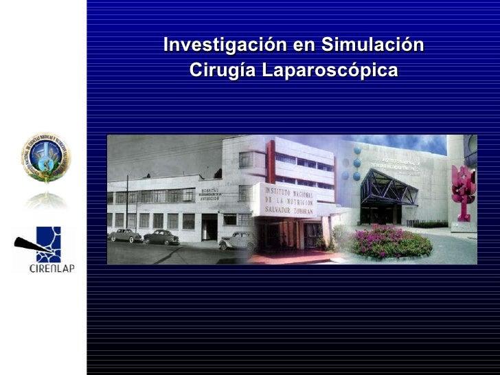 Investigación en Simulación Cirugía Laparoscópica
