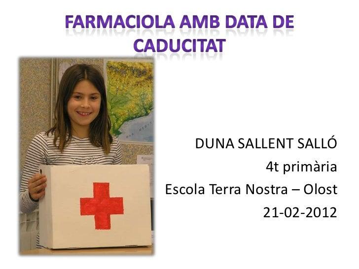 DUNA SALLENT SALLÓ               4t primàriaEscola Terra Nostra – Olost               21-02-2012