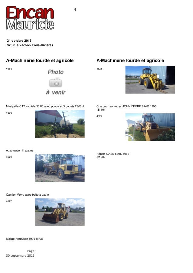 4 325 rue Vachon Trois-Rivières 24 octobre 2015 A-Machinerie lourde et agricole Mini pelle CAT modèle 304C avec pouce et 3...
