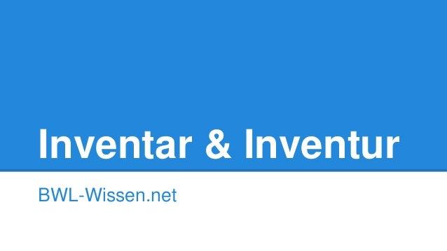 Inventar & Inventur BWL-Wissen.net