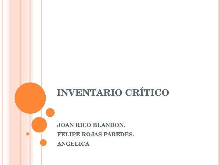 INVENTARIO CRÍTICO JOAN RICO BLANDON. FELIPE ROJAS PAREDES. ANGELICA