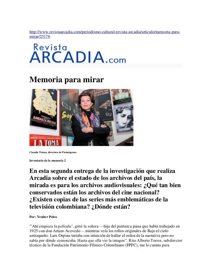 http://www.revistaarcadia.com/periodismo-cultural-revista-arcadia/articulo/memoria-para-mirar/25176Memoria para mirarClaud...