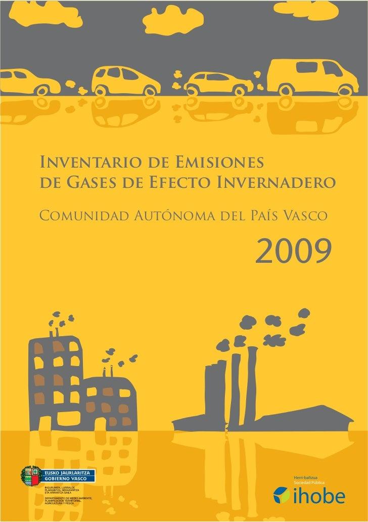 Inventario de Emisionesde Gases de Efecto InvernaderoComunidad Autónoma del País Vasco                        2009