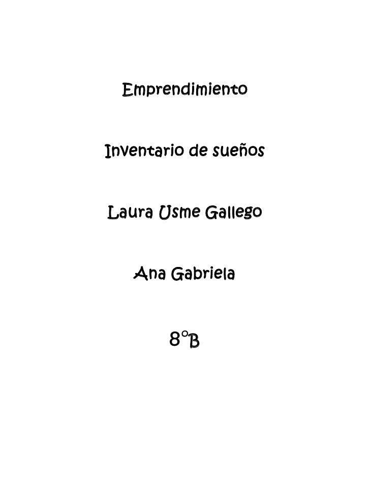 EmprendimientoInventario de sueñosLaura Usme Gallego   Ana Gabriela        8°B