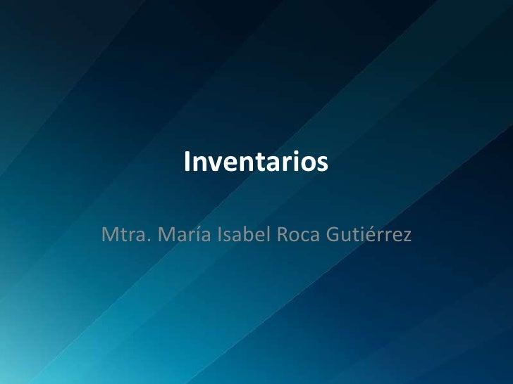 Inventarios Mtra. María Isabel Roca Gutiérrez