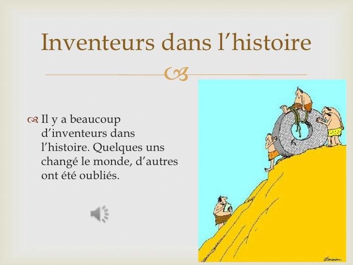 Il y a beaucoupd'inventeursdansl'histoire. Quelquesunschangé le monde, d'autresontétéoubliés.<br />Inventeursdansl'histoir...