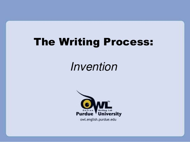 The Writing Process:      Invention