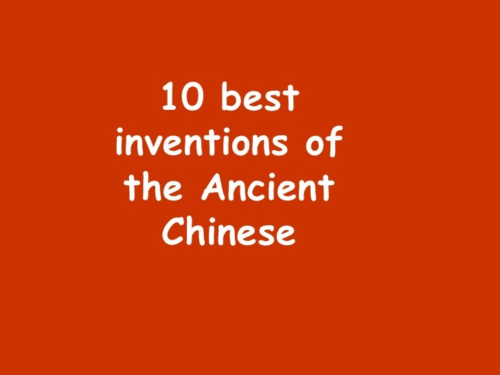 10 best inventions of the Ancient Chinese