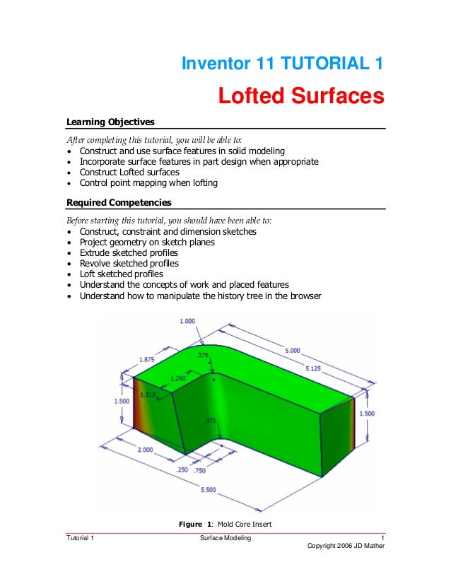Tutorial 1 Surface Modeling 1 Copyright 2006 JD Mather Inventor 11 TUTORIAL 1 Lofted Surfaces Learning Objectives After co...