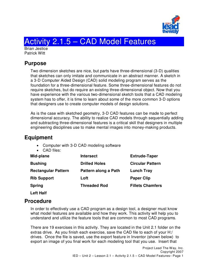Activity 2.1.5 – CAD Model FeaturesBrian JesticePatrick WittPurpose   Two dimension sketches are nice, but parts have thre...