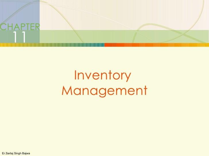 CHAPTER 11 Inventory  Management Er.Sartaj Singh Bajwa