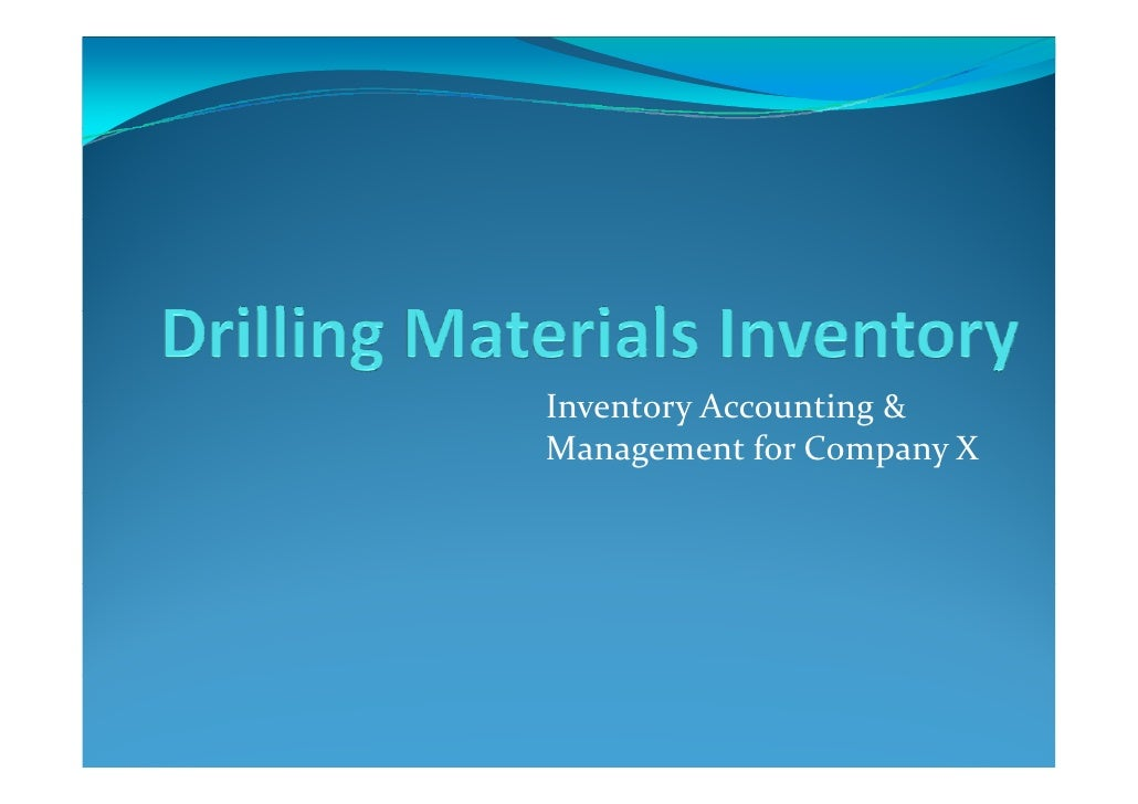 Inventory Accounting & I    t  A       ti  & Management for Company X