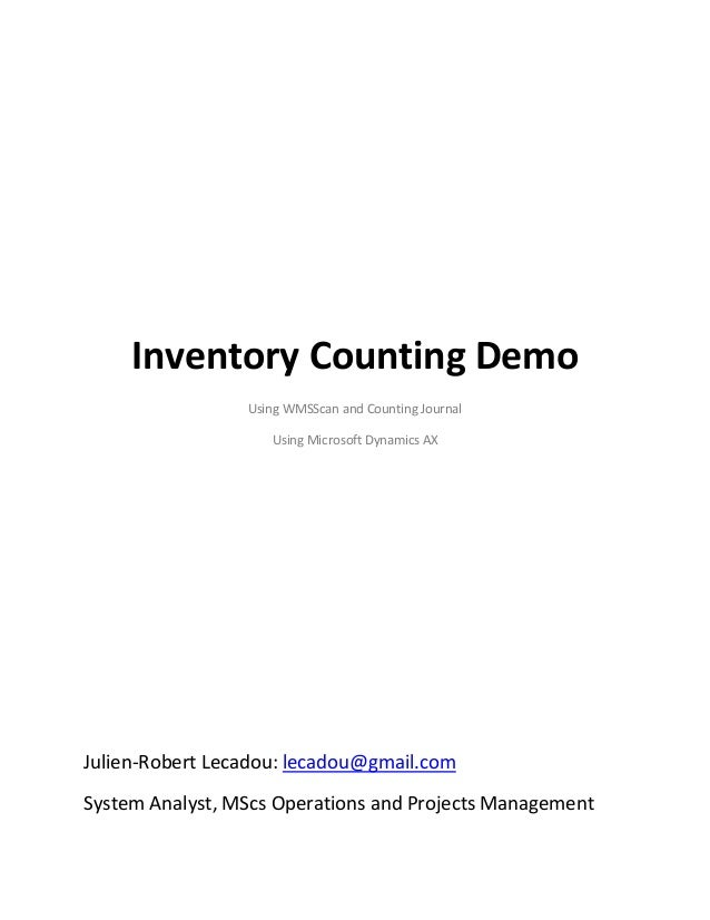 Inventory Counting Demo Using WMSScan and Counting Journal Using Microsoft Dynamics AX Julien-Robert Lecadou: lecadou@gmai...