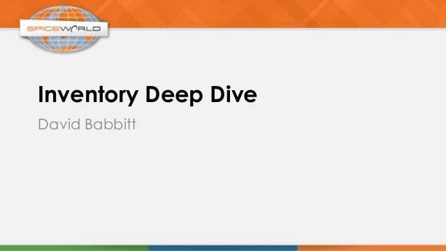 Inventory Deep DiveDavid Babbitt