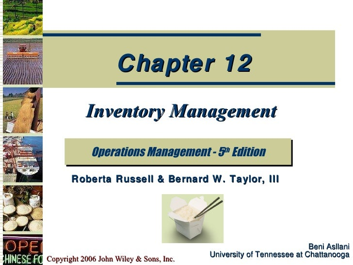 Beni Asllani University of Tennessee at Chattanooga Inventory Management Operations Management - 5 th  Edition Chapter 12 ...