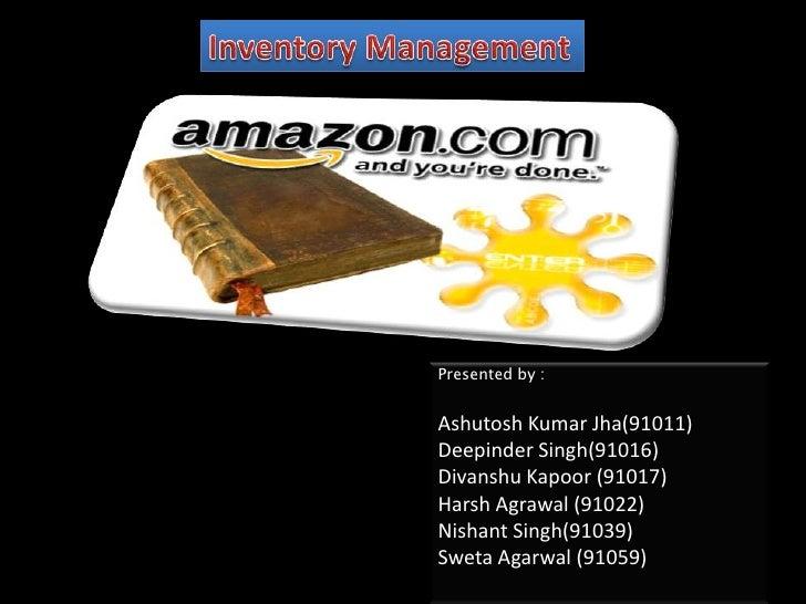Inventory Management<br />Presented by :<br />Ashutosh Kumar Jha(91011)<br />Deepinder Singh(91016)<br />DivanshuKapoor (9...