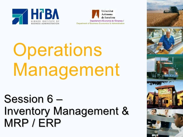 Operations Management Session 6 –  Inventory Management & MRP / ERP