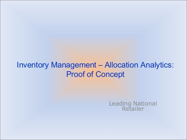 Inventory Management – Allocation Analytics: Proof of Concept Leading National Retailer