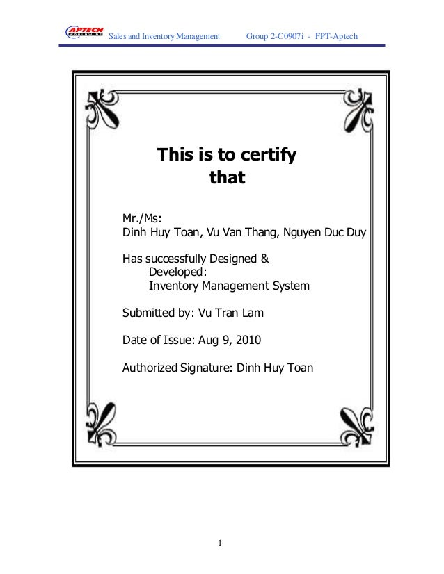 Sales and Inventory Management   Group 2-C0907i - FPT-Aptech             This is to certify                    that   Mr./...