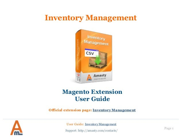 User Guide: Inventory Management Page 1 Inventory Management Magento Extension User Guide Official extension page: Invento...