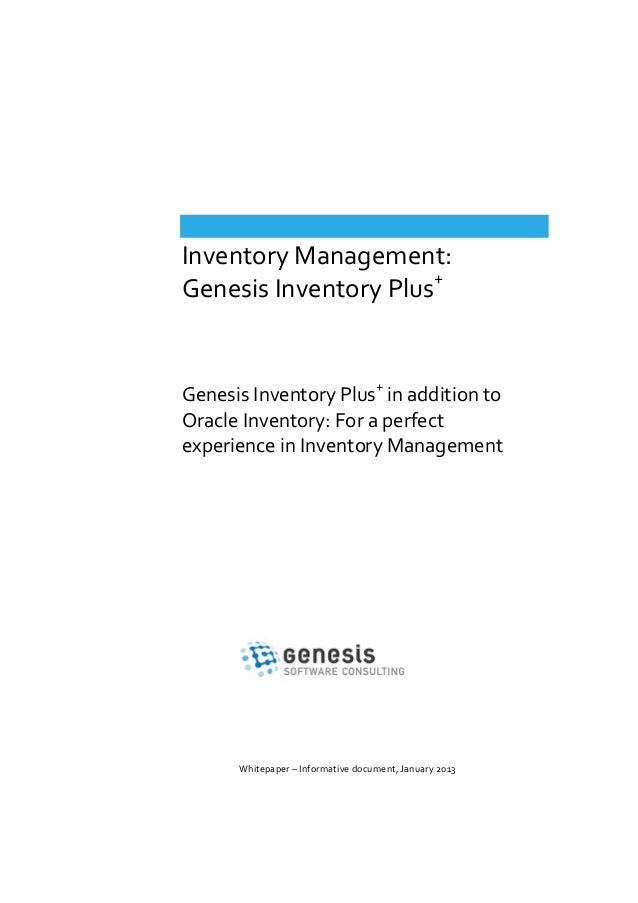 Inventory Management: Genesis Inventory Plus+  Genesis Inventory Plus+ in addition to Oracle Inventory: For a perfect expe...