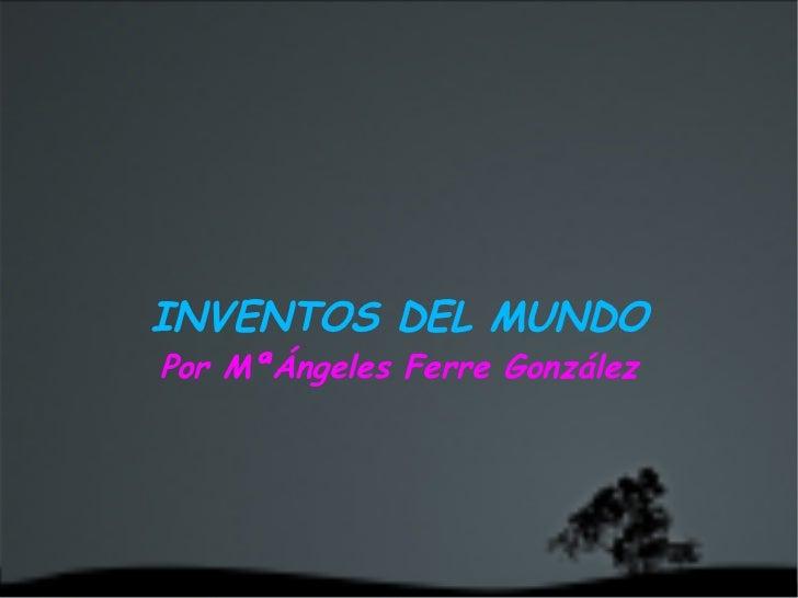 INVENTOS DEL MUNDO Por MªÁngeles Ferre González