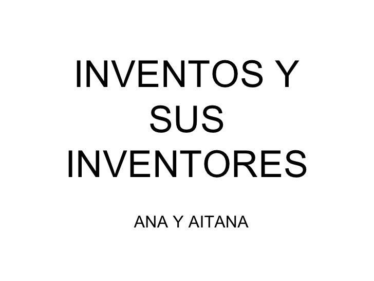 INVENTOS Y SUS INVENTORES ANA Y AITANA