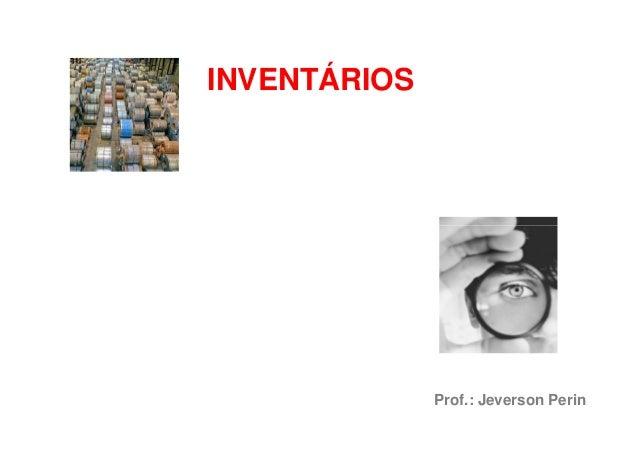 INVENTÁRIOS Prof.: Jeverson Perin