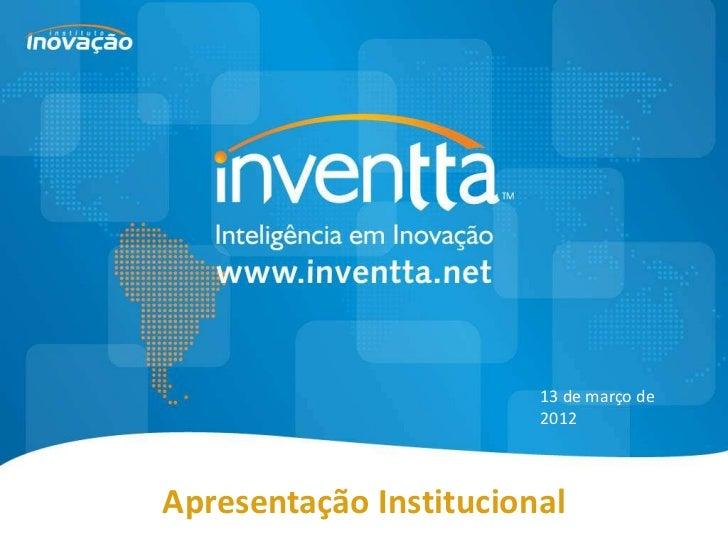 13 de março de                        2012Apresentação Institucional
