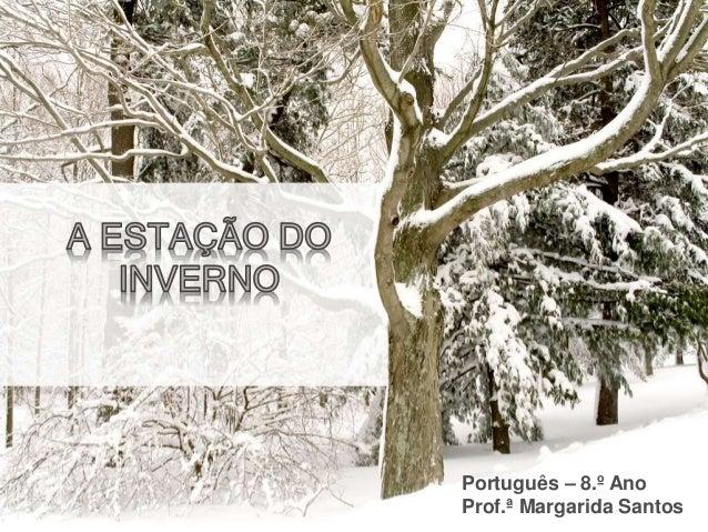 Português – 8.º Ano Prof.ª Margarida Santos