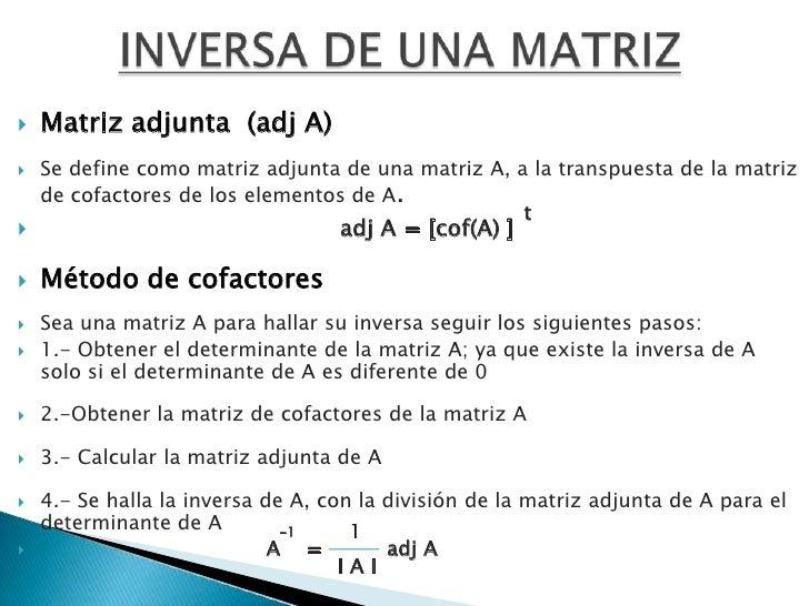 INVERSA DE UNA MATRIZ<br /><ul><li>Matriz adjunta  (adj A)