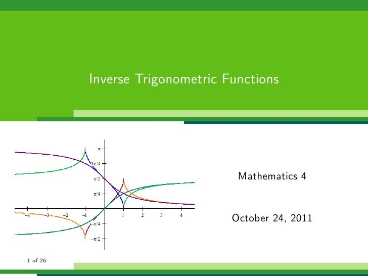 Inverse Trigonometric Functions                                  Mathematics 4                                 October 24,...
