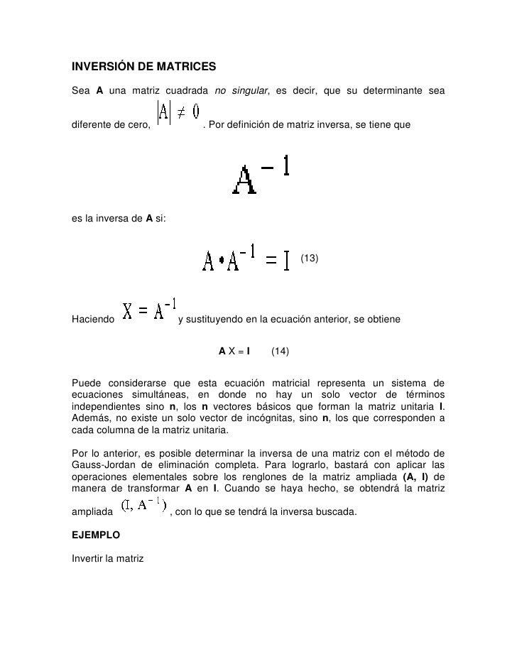 INVERSIÓN DE MATRICES  Sea A una matriz cuadrada no singular, es decir, que su determinante sea   diferente de cero,      ...