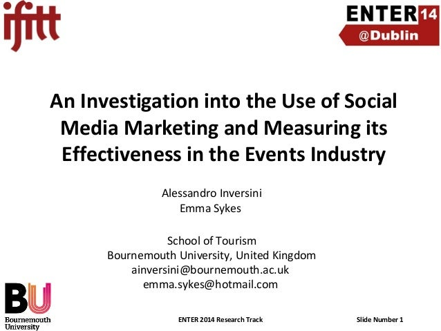 An Investigation into the Use of Social Media Marketing and Measuring its Effectiveness in the Events Industry Alessandro ...