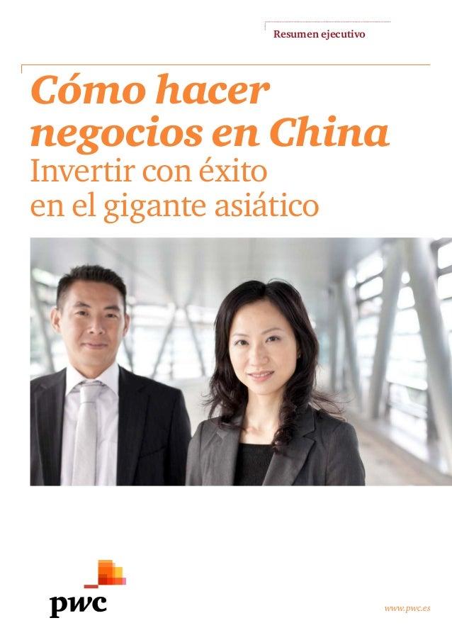 Resumen ejecutivo www.pwc.es Cómo hacer negocios en China Invertirconéxito enelgiganteasiático