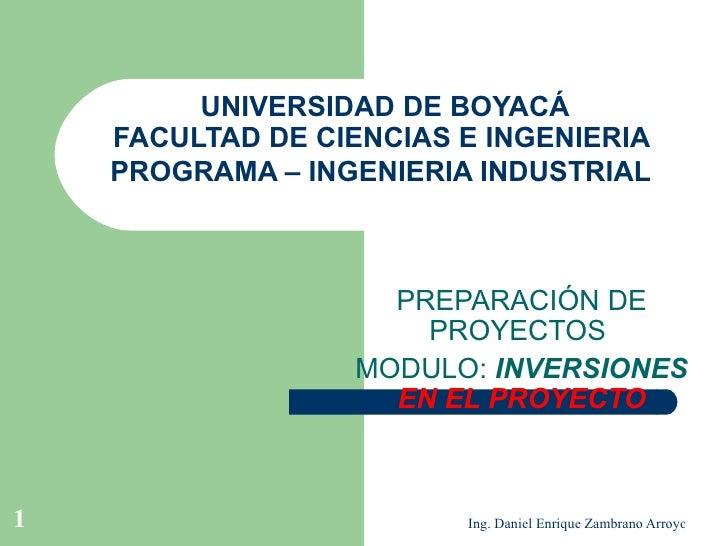 UNIVERSIDAD DE BOYACÁ FACULTAD DE CIENCIAS E INGENIERIA  PROGRAMA – INGENIERIA INDUSTRIAL   PREPARACIÓN DE PROYECTOS  MODU...